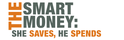 The Smart Money: She Saves, He Spends