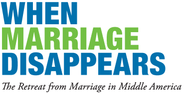 When Marriage Disappears: The Retreat from Marriage in Middle America